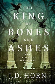 The King of Bones and Ashes, J. D. Horn