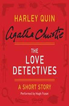 The Love Detectives: A Harley Quin Short Story, Agatha Christie