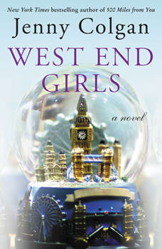 West End Girls: A Novel, Jenny Colgan