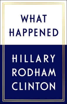What Happened, Hillary Rodham Clinton
