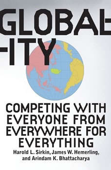 Globality: Competing with Everyone from Everywhere for Everything, Hal Sirkin