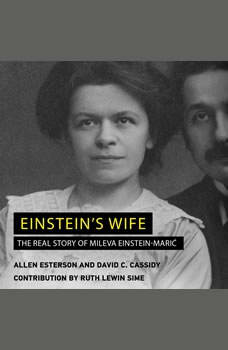Einstein's Wife: The Real Story of Mileva Einstein-Maric, David C. Cassidy