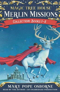 Merlin Missions Collection: Books 1-8: Christmas in Camelot; Haunted Castle on Hallows Eve; Summer of the Sea Serpent; Winter of the Ice Wizard; Carnival at Candlelight; and more, Mary Pope Osborne