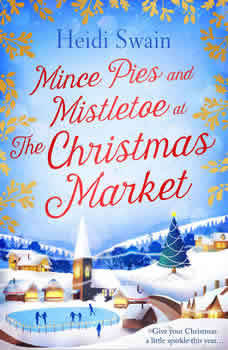 Mince Pies and Mistletoe at the Christmas Market, Heidi Swain