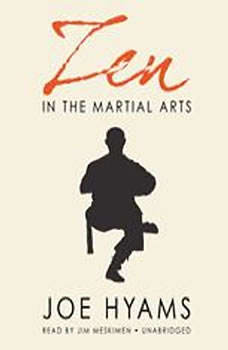 Zen in the Martial Arts, Joe Hyams