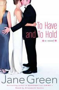 To Have and to Hold, Jane Green