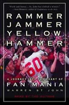 Rammer Jammer Yellow Hammer: A Journey into the Heart of Fan Mania, Warren St. John