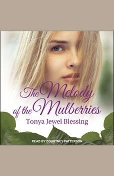 The Melody of the Mulberries, Tonya Jewel Blessing
