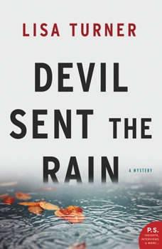 Devil Sent the Rain: A Mystery A Mystery, Lisa Turner