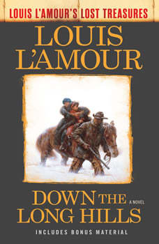 Down the Long Hills (Louis L'Amour's Lost Treasures): A Novel, Louis L'Amour