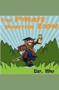 The Pirate Boastful Lion: Children Story, Dr. MC