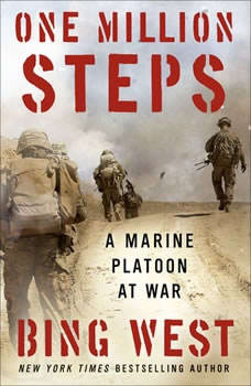 One Million Steps: A Marine Platoon at War, Bing West