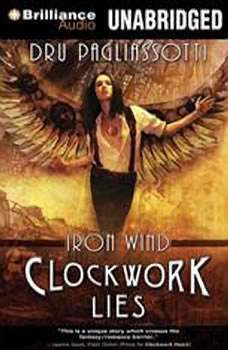 Clockwork Lies: Iron Wind Iron Wind, Dru Pagliassotti