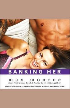 Banking Her, Max Monroe