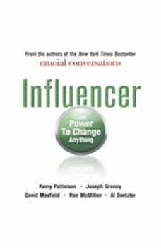 Influencer: The Power to Change Anything, Kerry Patterson