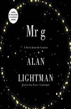 Mr. g: A Novel about the Creation, Alan Lightman