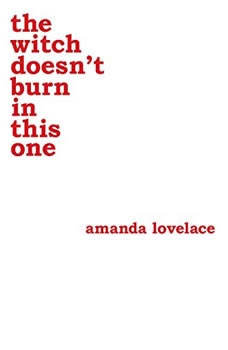 the witch doesn't burn in this one, Amanda Lovelace