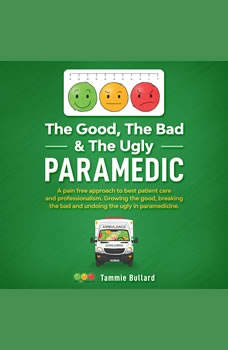 The Good, The Bad & The Ugly Paramedic, Tammie Bullard