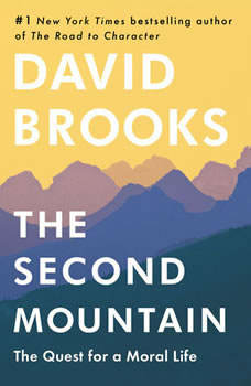 The Second Mountain: The Quest for a Moral Life, David Brooks