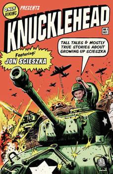 Knucklehead: Tall Tales and Almost True Stories of Growing up Scieszka, Jon Scieszka