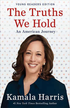 The Truths We Hold: An American Journey (Young Readers Edition), Kamala Harris