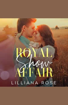The Royal Show Affair, Lilliana Rose