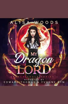 My Dragon Lord (Broken Souls 1), Alisa Woods