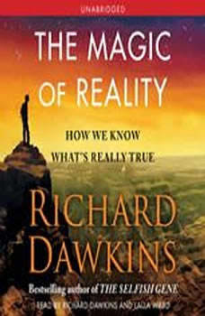 The Magic of Reality: How We Know What's Really True How We Know What's Really True, Richard Dawkins