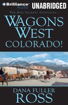 Wagons West Colorado!, Dana Fuller Ross