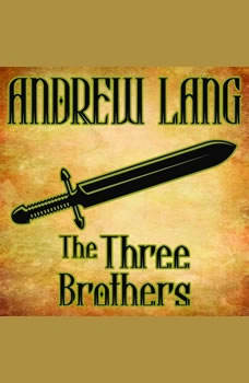 The Three Brothers: N/A N/A, Andrew Lang