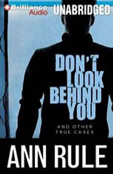 Don't Look Behind You: And Other True Cases, Ann Rule