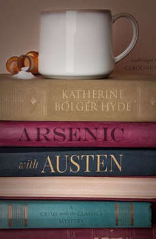 Arsenic with Austen: A Crime with the Classics Mystery, Katherine Bolger Hyde