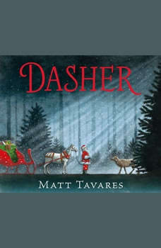 Dasher: How a Brave Little Doe Changed Christmas Forever, Matt Tavares