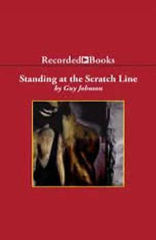 Standing at the Scratch Line, Guy Johnson