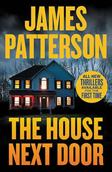The House Next Door: Thrillers, James Patterson