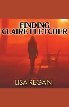 Finding Claire Fletcher, Lisa Regan
