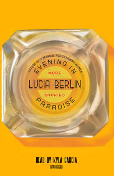 Evening in Paradise: More Stories, Lucia Berlin