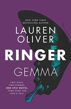 Ringer, Version 2: Replica, Book 2. Told in Back to Back Novellas Replica, Book 2. Told in Back to Back Novellas, Lauren Oliver