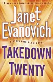 Takedown Twenty: A Stephanie Plum Novel A Stephanie Plum Novel, Janet Evanovich