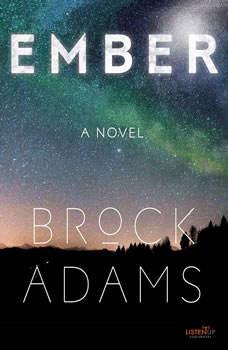 Ember: A Novel, Brock Adams