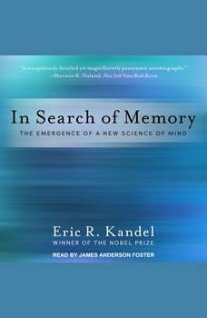 In Search of Memory: The Emergence of a New Science of Mind, Eric R. Kandel