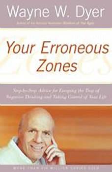 Your Erroneous Zones, Wayne W. Dyer