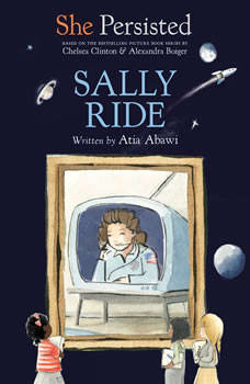 She Persisted: Sally Ride, Atia Abawi