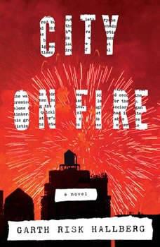 City on Fire, Garth Risk Hallberg