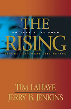 The Rising: Antichrist is Born / Before They Were Left Behind, Tim LaHaye