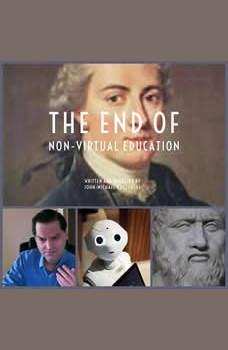 the end of non-virtual education, john-michael kuczynski