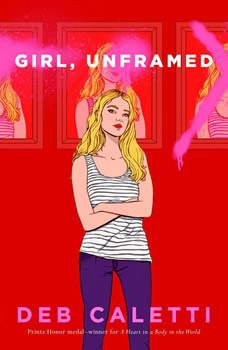 Girl, Unframed, Deb Caletti