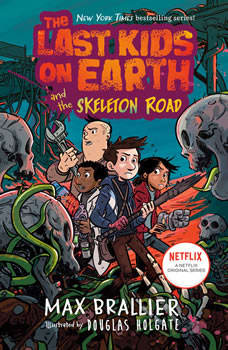 The Last Kids on Earth and the Skeleton Road, Max Brallier