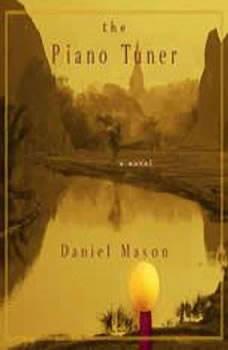 The Piano Tuner, Daniel Mason