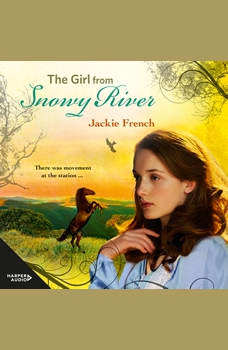 The Girl from Snowy River (The Matilda Saga, #2), Jackie French